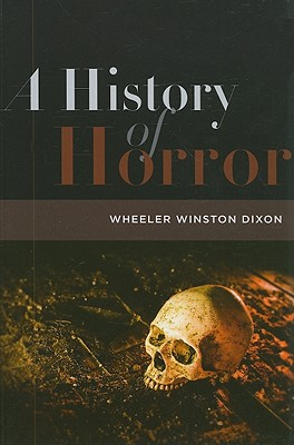 A History of Horror By Dixon, Wheeler Winston