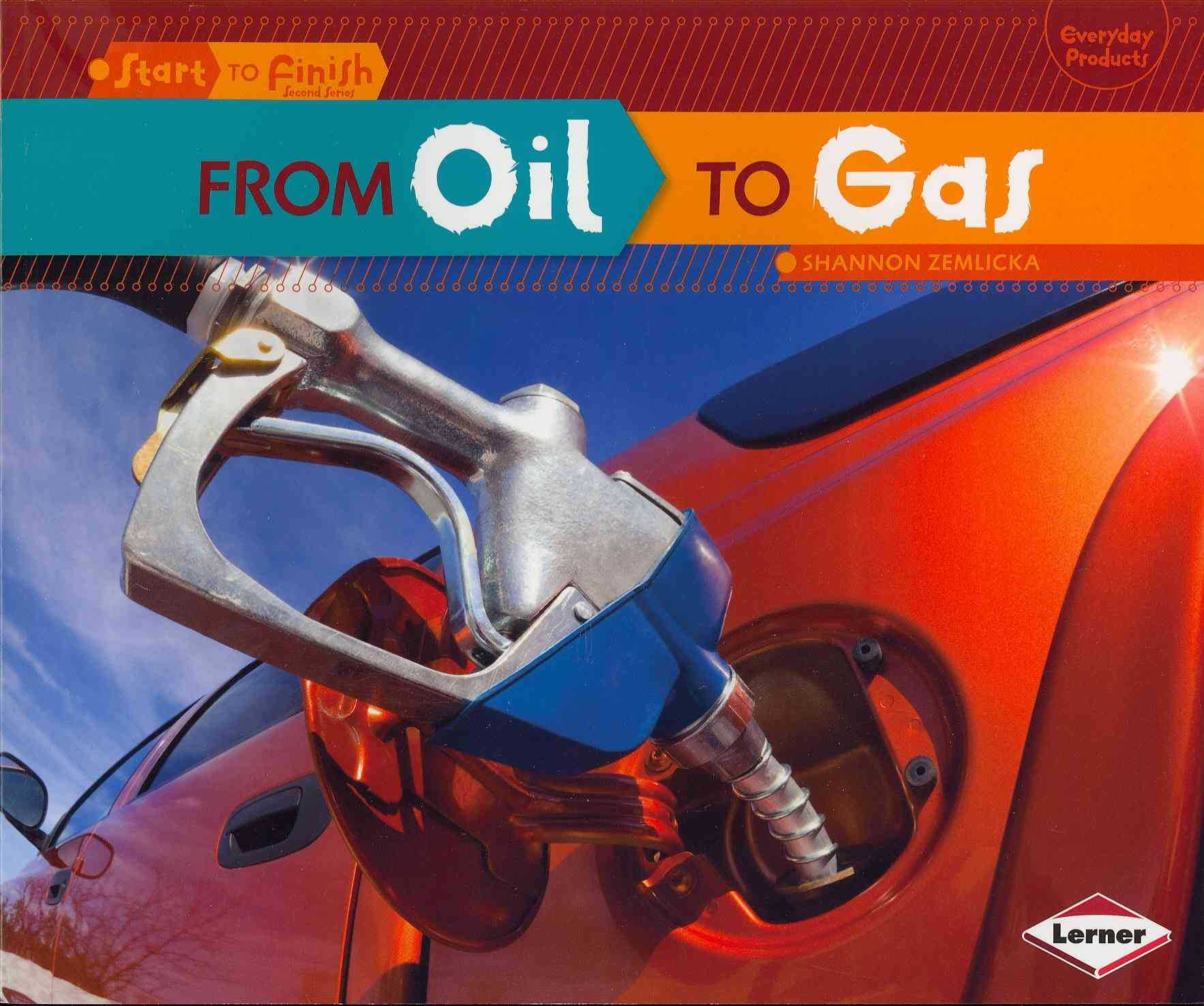 From Oil to Gas By Zemlicka, Shannon
