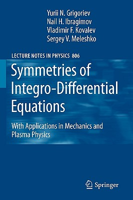 Symmetries of Integro-Differential Equations By Grigoriev, Y. N. (EDT)/ Ibragimov, N. H. (EDT)/ Kovalev, V. F. (EDT)/ Meleshko, S. V. (EDT)